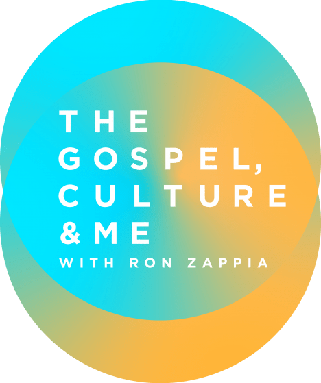 The Gospel, Culture and Me with Ron Zappia