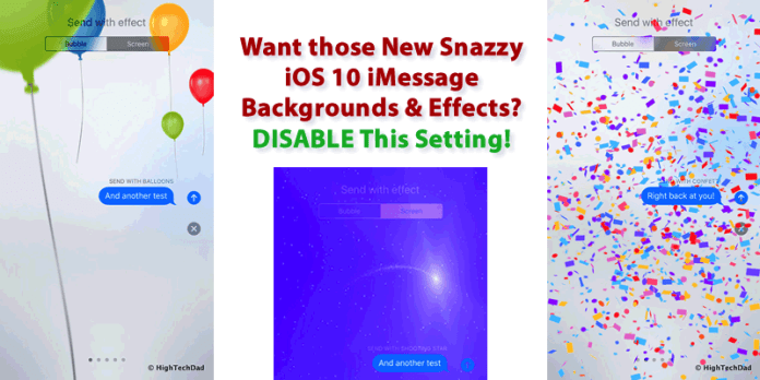 HTD Tip - Disable this setting to enable snazzy background & effect on iMessage in iOS 10