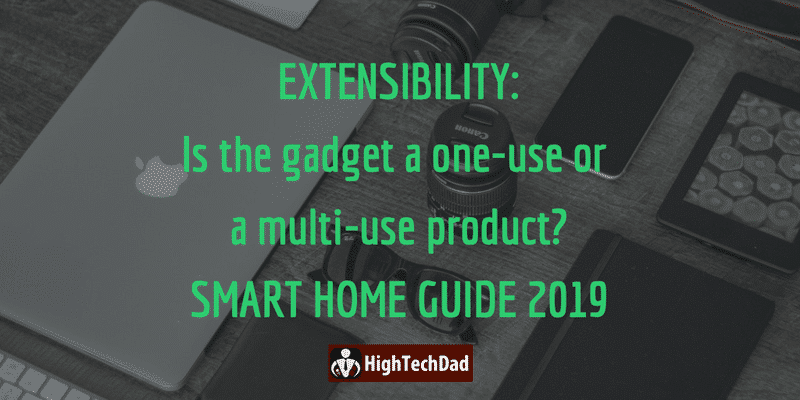 HighTechDad's Smart Home Guide 2019 - is the product single or multi-use?