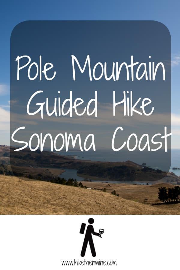 Pole Mountain Guided Hike - Sonoma Coast   Hike Then Wine