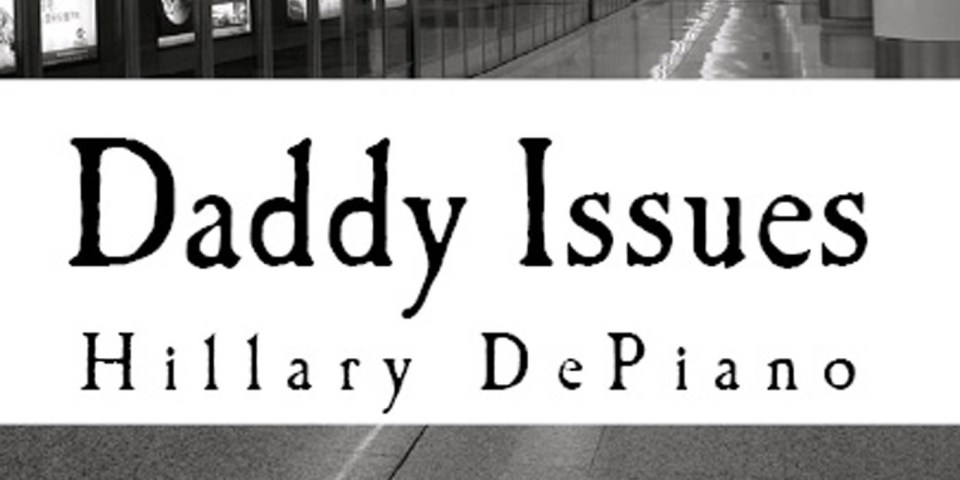 Daddy Issues (One Act Play) by Hillary DePiano