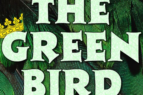 How I Wrote The Green Bird (full length stage play adaptation & one act version)