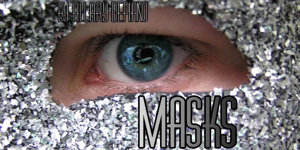 Masks, a 10 minute drama by Hillary DePiano