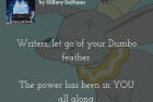 Writer, let go of your Dumbo feather