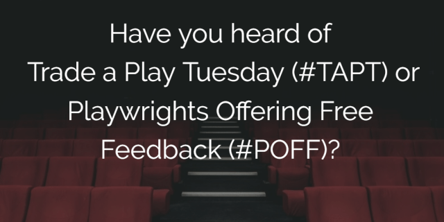 Finding beta readers & getting reader feedback on your stage play script with #TAPT & #POFF