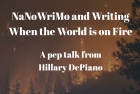 NaNoWriMo and writing when the world is on fire