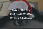 Hair of the Dog Post-NaNoWriMo Writing Challenge