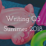 Q3 Summer 2018: Swim all day, write all night!