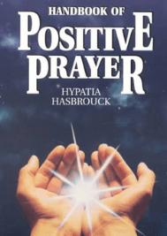 Handbook of Positive Prayerby Hypatia HasBrouck