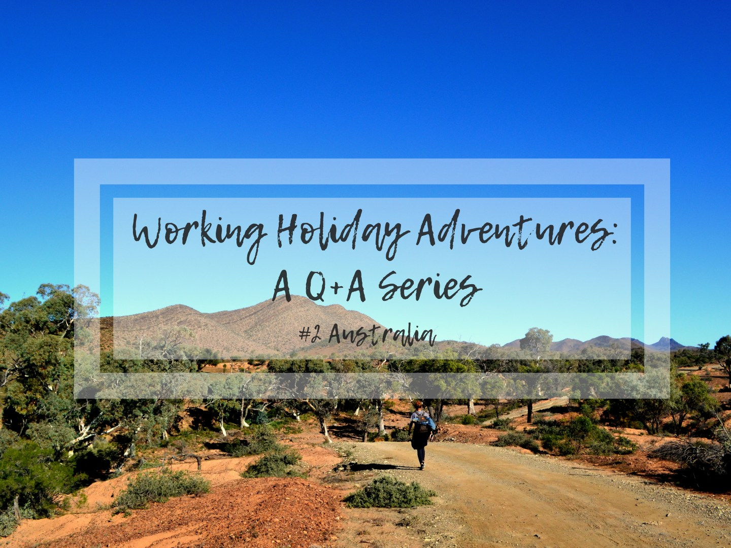 WORKING HOLIDAY ADVENTURES: Going Down Under