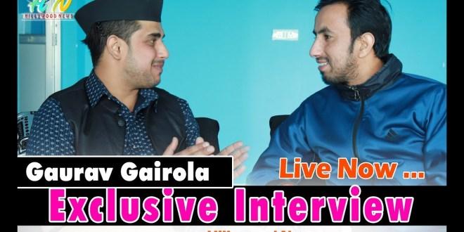 Gaurav Gairola l Exclusive  Interview  l Hillywood News