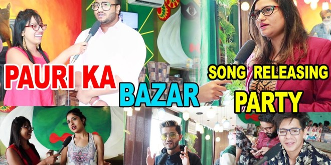 Pauri Ka Bazar Kamla l Song Releasing Party l Rohit Chauhan l Hillywood News