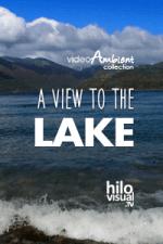 A VIEW TO THE LAKE - Descargar