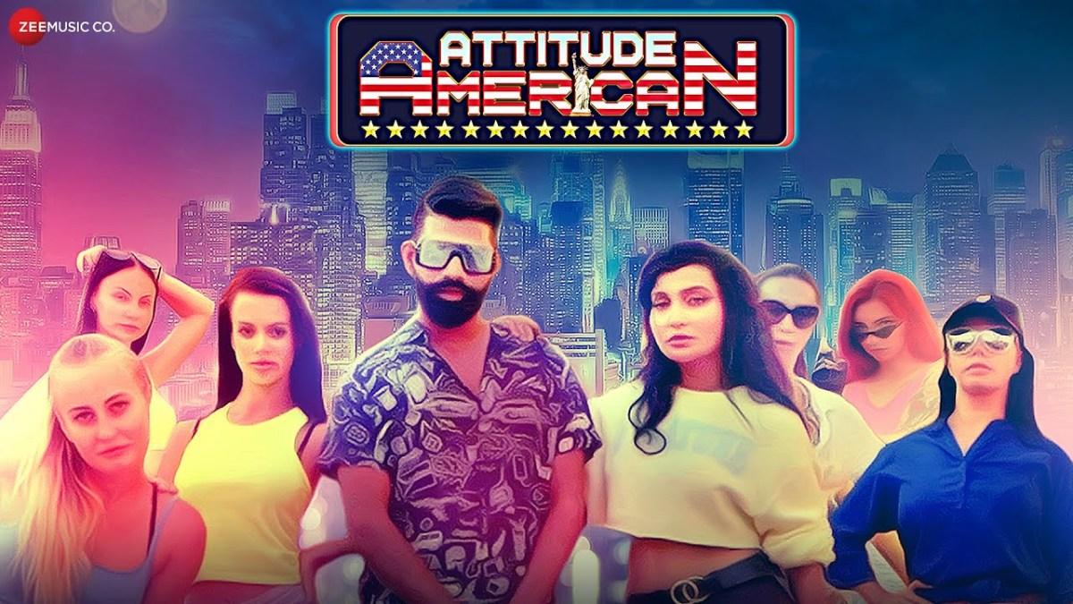 Attitude American: Video, Lyrics   Dev Negi