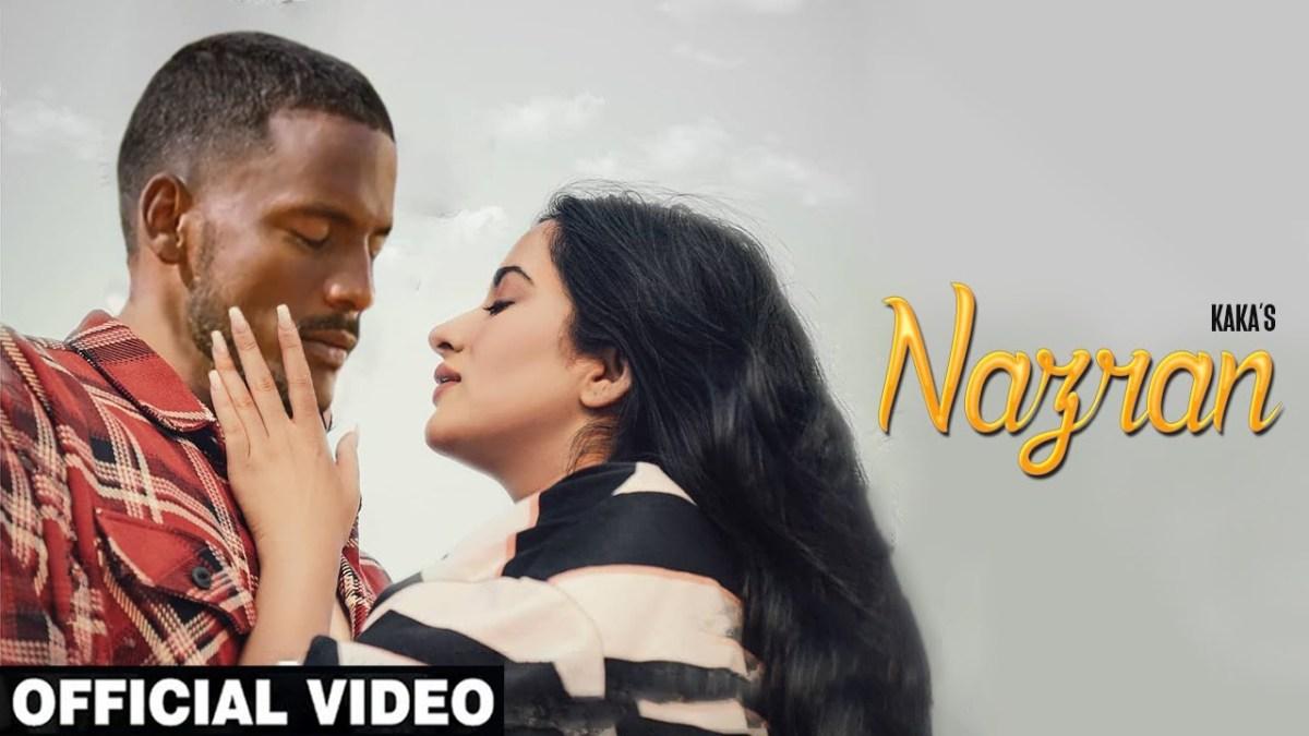 Nazraan Lyrics   Kaka   Hindi Song