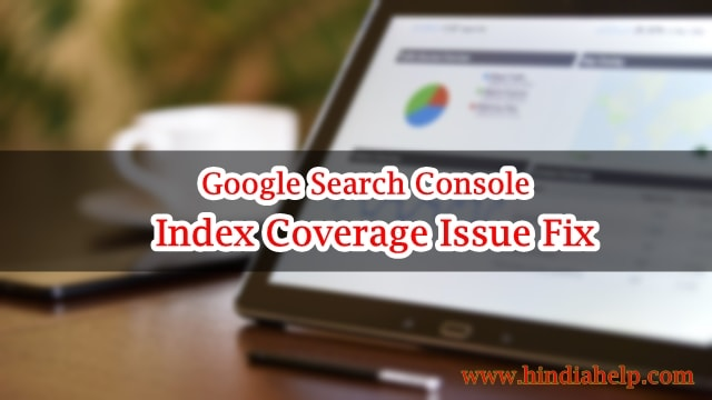 Google Search Console Index Coverage Issue Fix