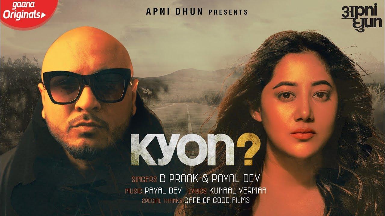 KYON ( क्यों ) – B Praak & Payal Dev – Lyrics