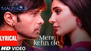 Menu Kehn De (Himesh Reshammiya) Lyrics
