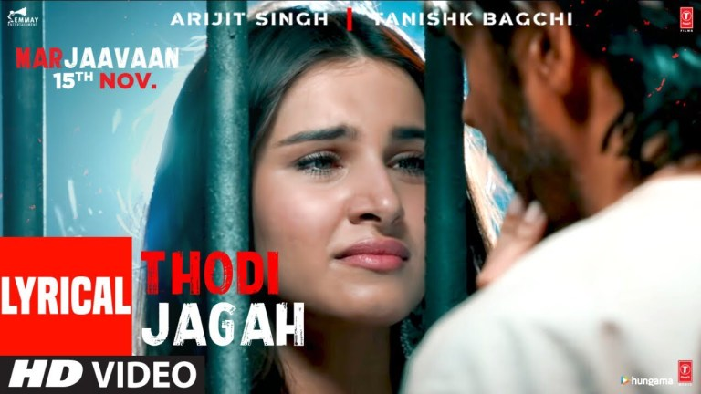 Thodi Jagah (Arijit Singh) Lyrics – MARJAAVAAN