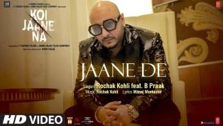 Jaane De (Koi Jaane Na) – B Praak – Lyrics