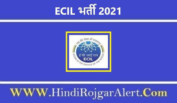 ECIL भर्ती 2021 Electronics Corporation of India Jobs के लिए आवेदन