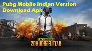 Pubg Mobile Indian Version Download Apk