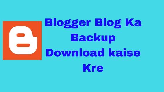 Blog ka backup data download krke aap apne blog ko secure kar skte ho