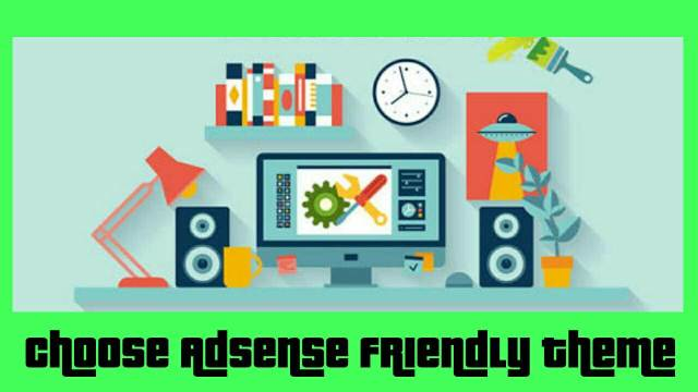 choose adsense friendly theme