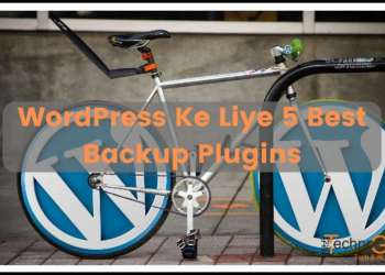WordPress Ke Liye 5 Best Backup Plugins