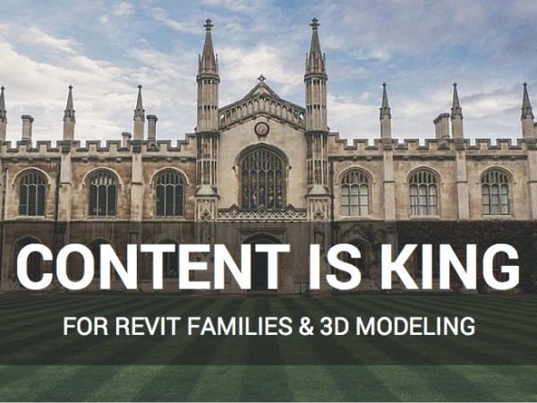 Content is King for Revit Families and BIM 3D Modeling