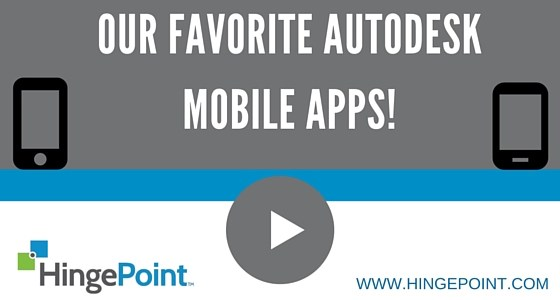 Our Favorite Autodesk Mobile Apps!
