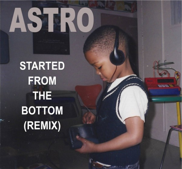 Astro Started from the Bottom