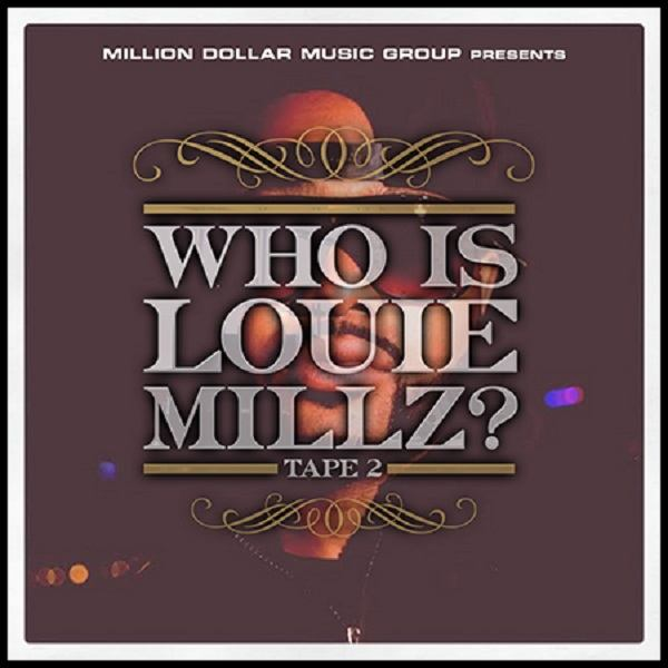 Who Is Louie Millz Tape 2