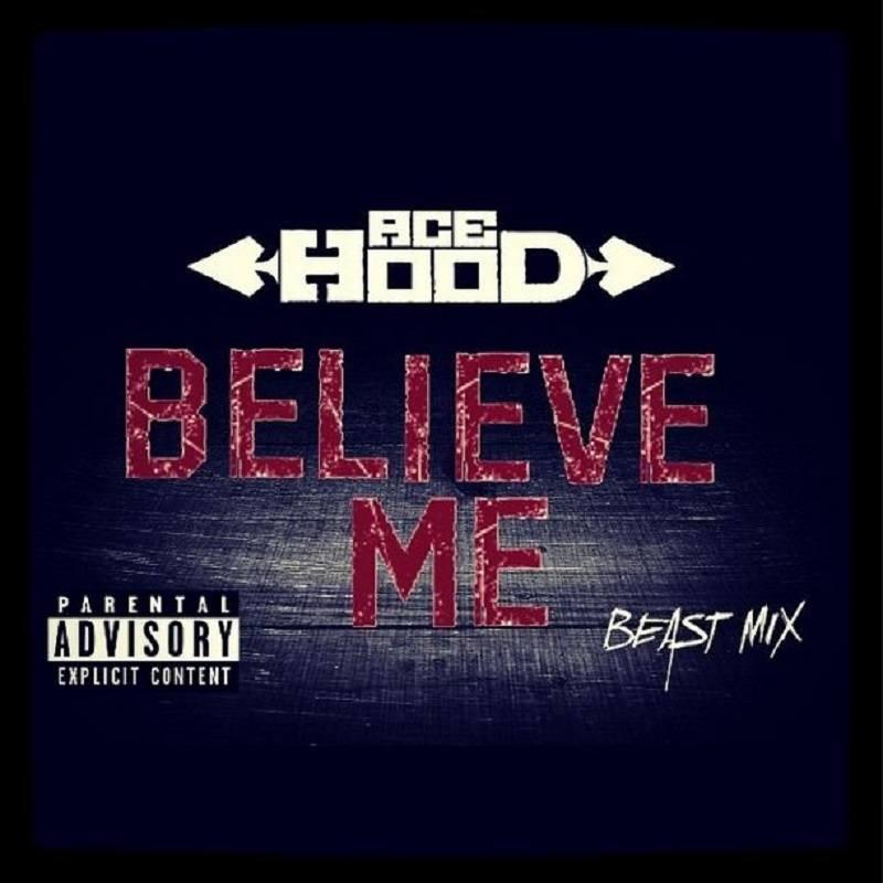 Believe Me Ace Hood