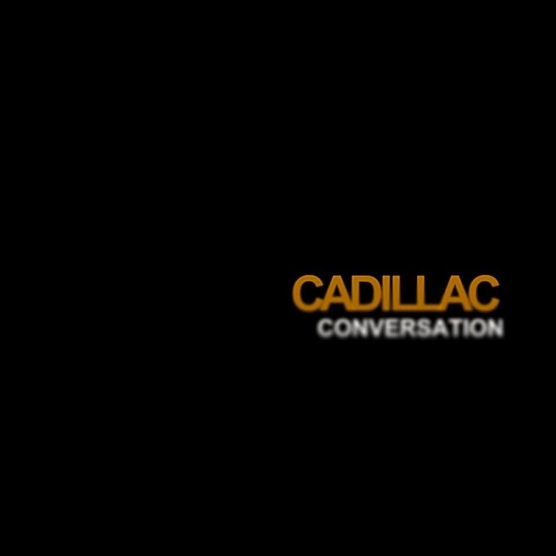 Cadillac Conversations