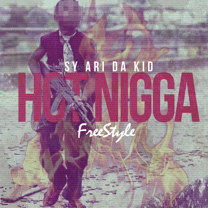 Hot Nigga Sy Ari Da Kid