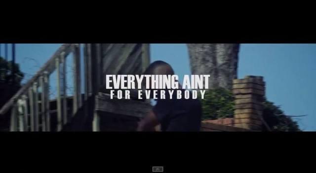 Everythingaintforeverybodyvid