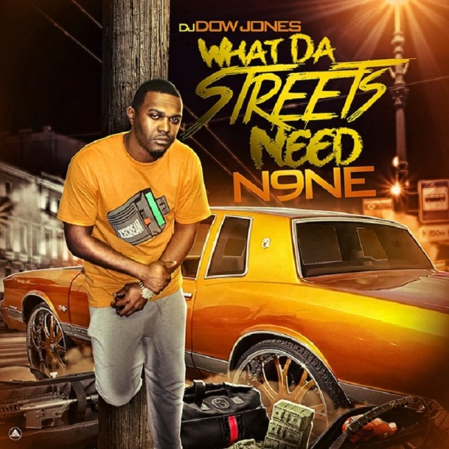 What Da Streets Need 9