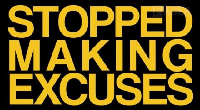 Stoppedmakingexcusesvid