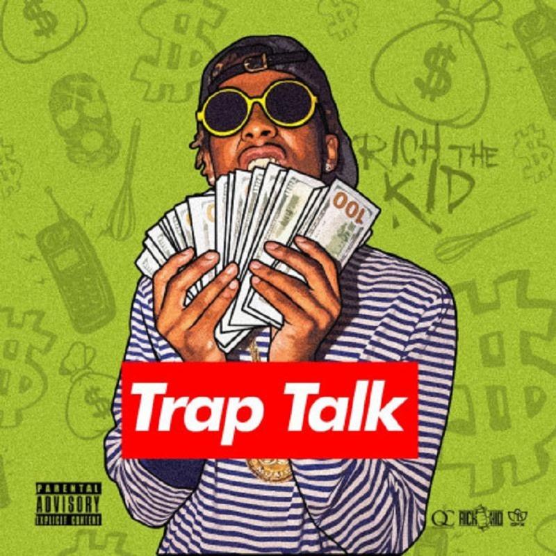 Trap Talk Rich The Kid