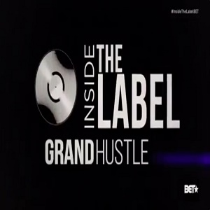 Inside The Label Grand Hustle