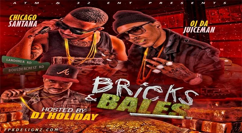 "Mixtape Download: Chicago Santana and OJ Da Juiceman – ""Bricks and"