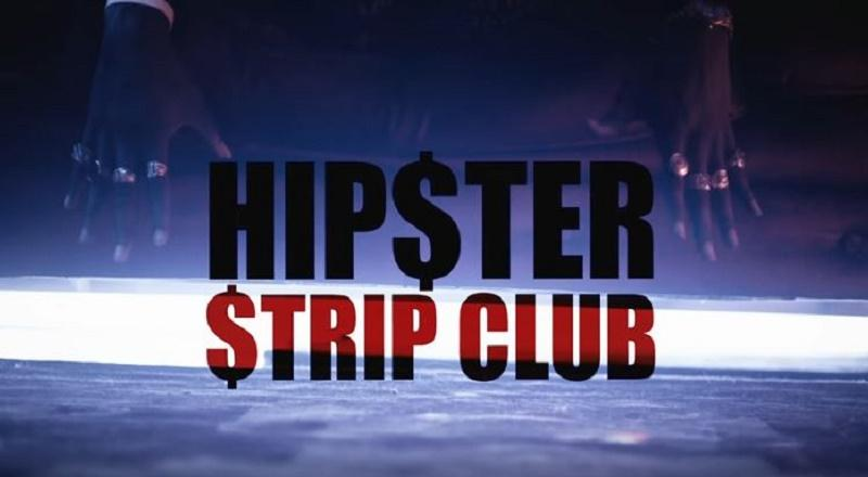 hipsterstripclubvid