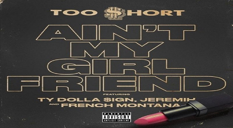 Too $hort ft  Ty Dolla $ign, Jeremih, and French Montana