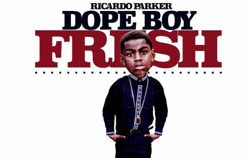 Ricardo Parker Dope Boy Fresh
