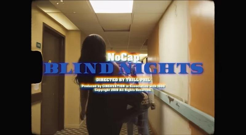 "NoCap – ""Blind Nights"" [VIDEO]"