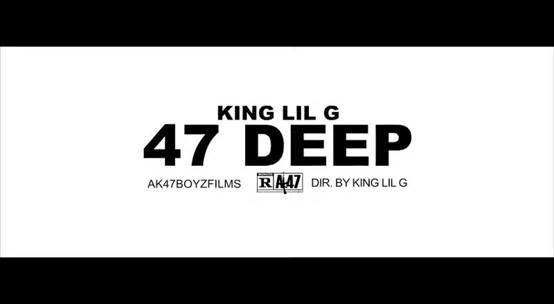 "King Lil G – ""47 Deep"" [VIDEO]"