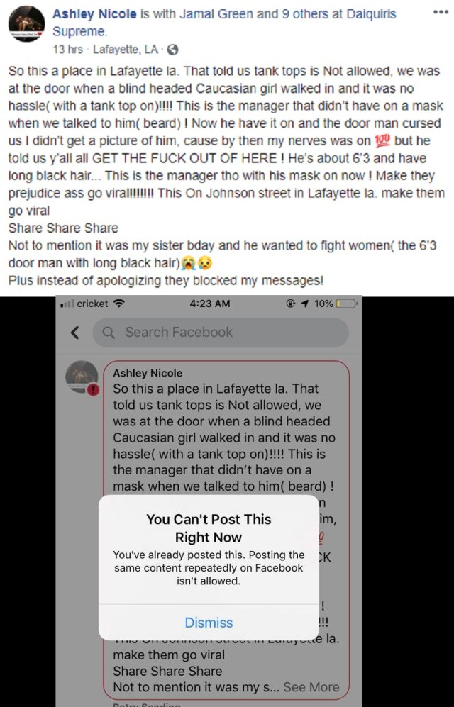 """Ashley Nicole took her sister out to Daquiris Supreme, in Lafayette, Louisiana, on her birthday, hoping to have a good time. But, in her detailed Facebook post, she makes it clear that didn't happen, as there were problems from the start, as the bouncer wouldn't let them enter, due to wearing tank tops. The problem arose when Ashley Nicole recounts that a white woman was allowed to enter, wearing a tank top, also adding that the manager didn't initially have a mask on, when an argument began, and the bouncer told them to """"GET THE F*CK OUT OF HERE,"""" also saying the man wanted to fight the women. When she left them a review, on Facebook, Daquiris Supreme blocked them."""
