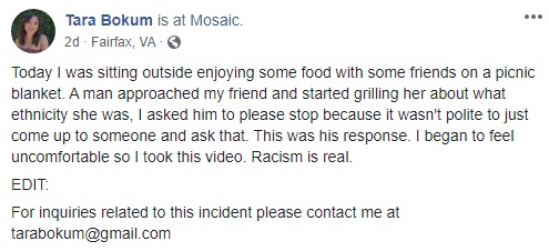 """Tara Bokum was enjoying a meal, with a friend, in Fairfax, Virginia, earlier this week. However, the moment wasn't enjoyable, for long, as a white man approached them, and asked Bokum's friend her ethnicity. From there, he called her a """"DREAMer,"""" a """"b*tch,"""" and told her to """"get the f*ck out of my city."""""""