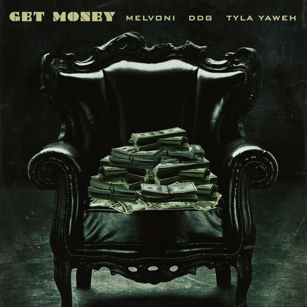 Melvoni DDG Tyla Yaweh Get Money